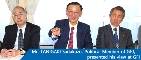 Mr. TANIGAKI Sadakazu, Political Member of GFJ, presented his view at GFJ